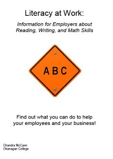 Literacy at Work: Information for Employers about Reading, Writing and Math Skills